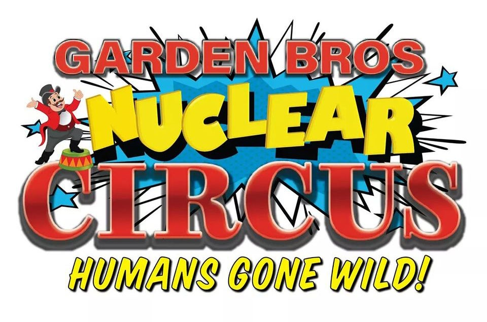 Garden Brothers Nuclear Circus